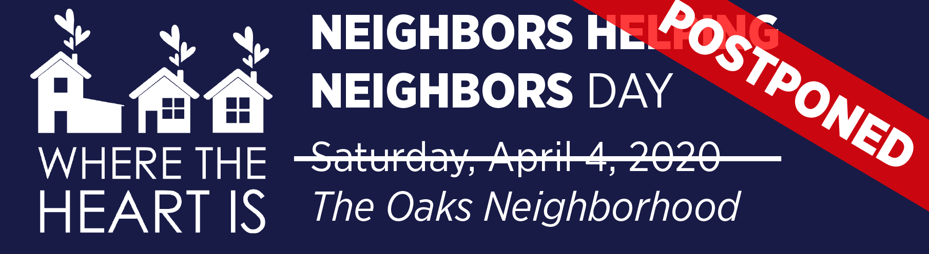 WHERE THE HEART IS: Neighbors Helping Neighbors Day, The Oaks Neighborhood POSTPONED